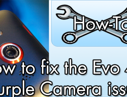 How to fix the Evo 4g Purple Camera issue